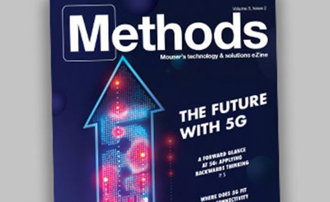贸泽发布最新一期的 Methods 技术电子杂志探索即将到来的5G时代