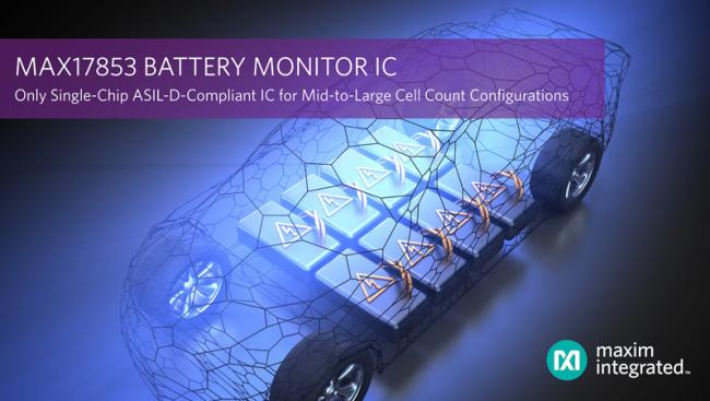 Maxim 發布業內唯一符合 ASIL-D 等級的單芯片電池監測器 IC,支持大中型電池組應用
