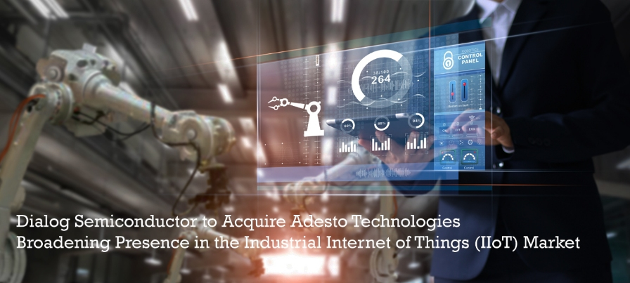 Dialog 半導體將收購 Adesto Technologies,進一步拓展工業物聯網市場