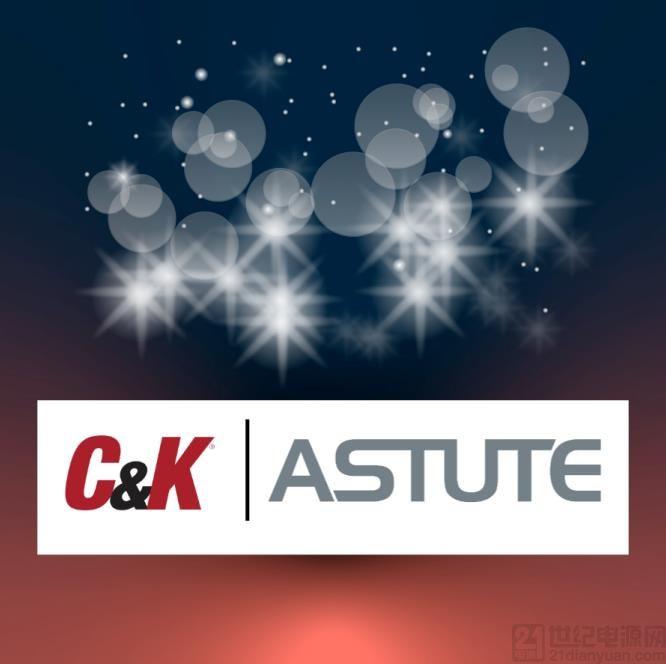 C&K 通过 Astute Electronics 拓展全球分销网络