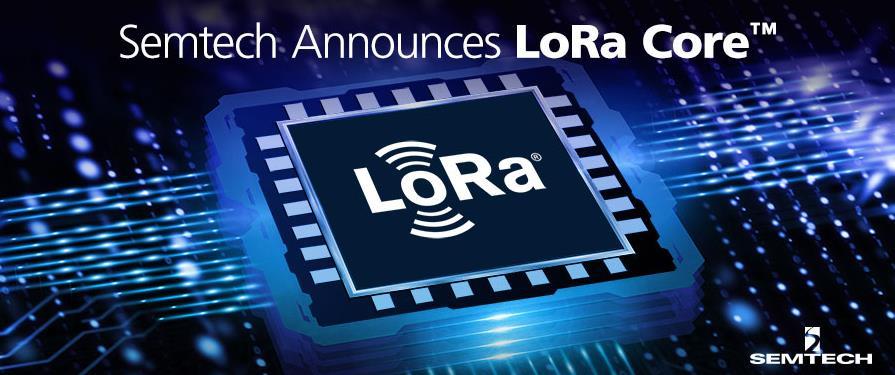 Semtech tui出 LoRa Core™ 产品zu簒ian约叭?lv齴i基带芯片,可在全球提供 LoRaWA
